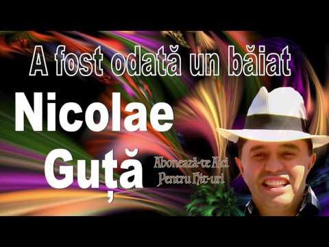 Nicolae Guta - A fost odata un baiat, Hit de Hit