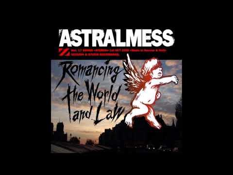 Astralmess - Romancing the World and Law (Full Album - 2008)