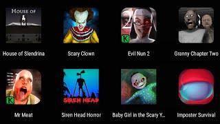 House Of Slenderina,Scary Clown,Evil Nun 2,Granny Chpter 2,Mr Meat,Siren Head Horror