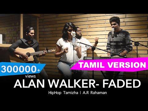 Alan Walker- Faded (Tamil Version)   HipHop Tamizha   A.R. Rahman   Joshua Aaron   (ft Laya,BBB)