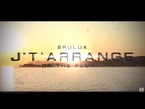 Brulux - J't'arrange [Clip Officiel]
