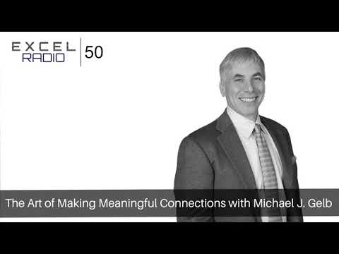 Episode 50: The Art of Making Meaningful Connections with Michael Gelb