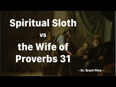 Spiritual Sloth vs the Wife of Proverbs 31