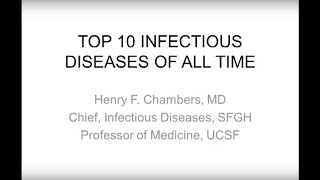 The Top Ten Infectious Diseases of All Time -- Henry Chambers, MD