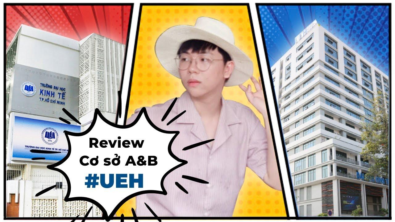 [Tinday #01] Review Cơ sở A,B ĐH Kinh Tế HCM Choáng Campus 15 tầng UEH trường học hay khách sạn 5*?