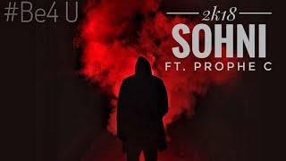 Sohni || ft. PropheC || lastest punjabi song 2k18 || #Be4 U ||