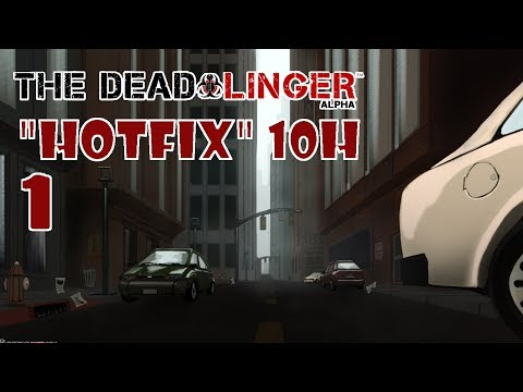 The Dead Linger - Hotfix 10h - Episode 1 - With Furryears
