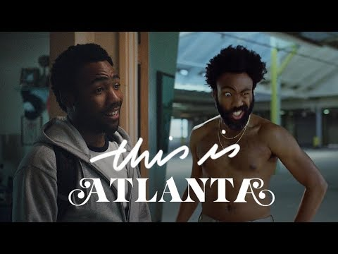 This is Atlanta - How Donald Glover Creates Social Commentary