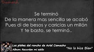 Los Plebes de Rancho de Ariel Camacho - No Lo Hice Bien (LETRA) (LO MAS NUEVO) 2016 HD