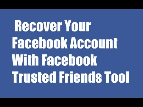 How to Recover Your Facebook Account With Facebook Trusted Friends