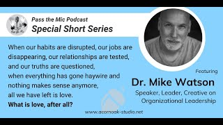What is Love, after all? - Ep. #17 with Dr. Mike Watson