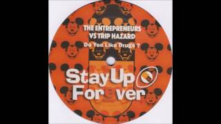 Stay Up Forever 104 - The Entrepreneurs - Do You Like Drugs?