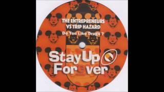 Stay Up Forever 104 - The Entrepreneurs - Do You Like Drugs?
