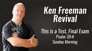 Ken Freeman Revival; This is a Test, Final Exam