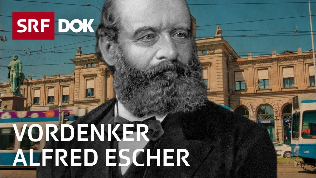 Alfred Escher – Aufstieg und Fall des Schweizer Wirtschaftspioniers | Doku | SRF DOK