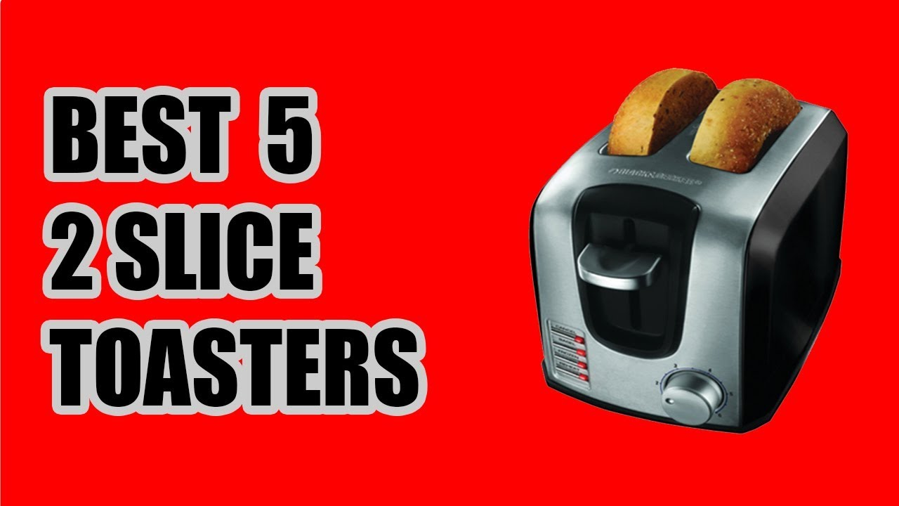 Best 4 Slice Toaster 2020.Best 5 2 Slice Toasters 2020 New Kitchen Electronics Toaster Review