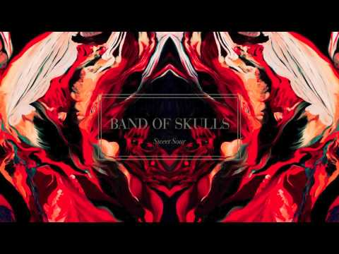 Band of Skulls - Sweet Sour [Audio Stream]