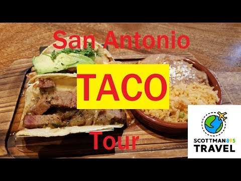 San Antonio Taco Tour (Scottman895 Travel Delights)