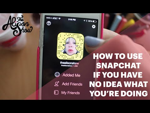 How to Use Snapchat: If You Have NO Idea What You're Doing