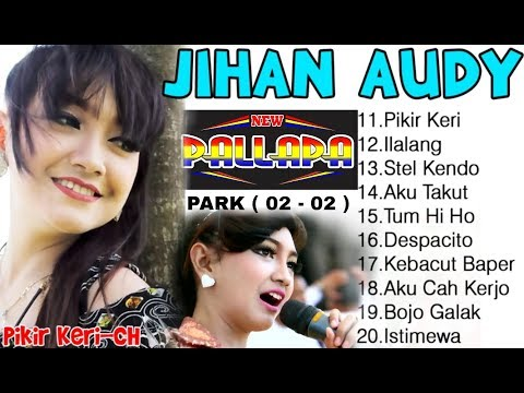 Jihan Audy The best Album 2018-2019 ( Park 02 - 02 )