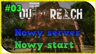 Zagrajmy w Out of Reach : Nowy server,nowy start!! Gameplay PL #03