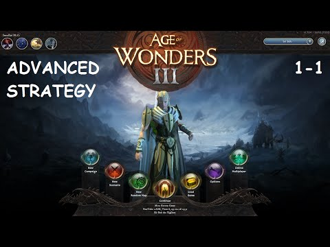 AOW III Advanced Strategy, Episode 1-1:  Getting Started