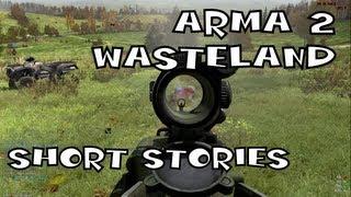 Arma 2 Wasteland - Short Stories