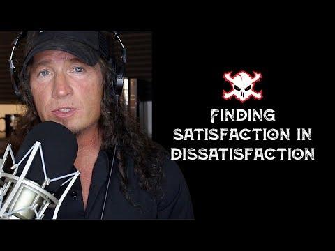 Finding Satisfaction in Dissatisfaction: Episode 1
