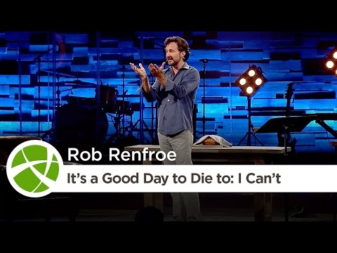 It's a Good Day to Die to: I Can't   Rob Renfroe