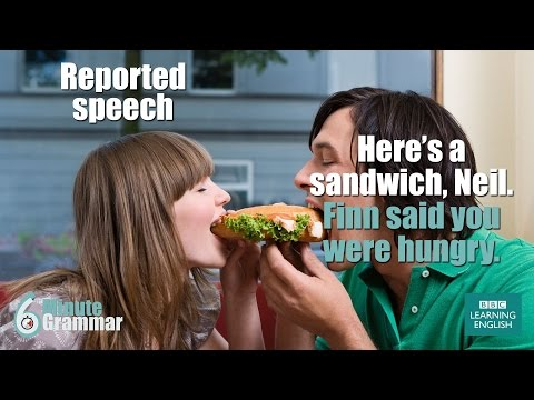 Grammar: How to use reported speech