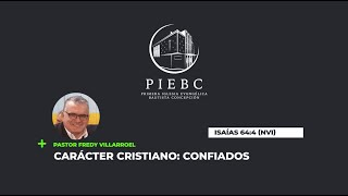 Reflexión -  Carácter Cristiano: Confiados - Pastor Fredy Villarroel