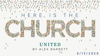 Ridgeview Church: Here is the Church: United - Part 6 of 6 - 9/13/2020