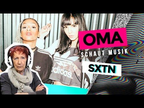 Oma schaut Musik - SXTN