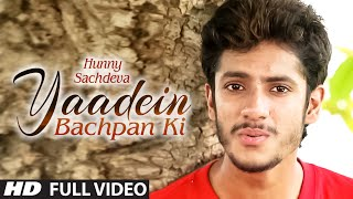 Yaadein Bachpan Ki Full Video Song || Hunny Sachdeva || Latest Song 2015 || T-Series