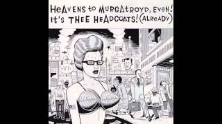 Thee Headcoats - Heavens to Murgatroyd (full)
