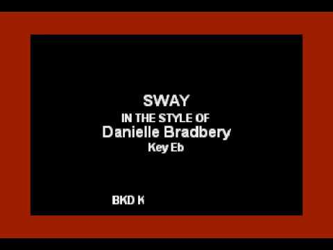 Sway (In the Style of Danielle Bradbery) (Karaoke with Lyrics)