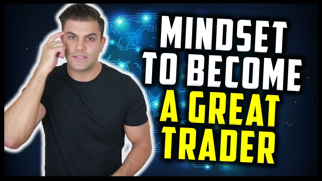 Building The Right Mindset To Become A Great Trader Building Talent Part 3