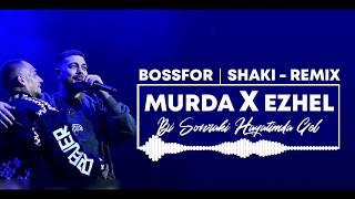 MURDA X EZHEL - Bi SONRAKi HAYATiMDA GEL   BOSSFOR ft  SHAKi REMiX  Resimi