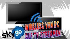 Sky GO wireless auf den Fernseher streamen !!! So geht's |  Tutorial