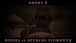 Short 2 - Diesel 10 attacks Tidmouth