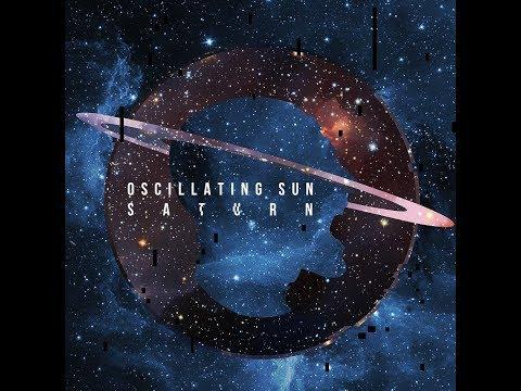 Oscillating Sun - Saturn (Single 2016)