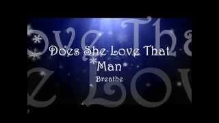 Does She Love That Man - Breathe
