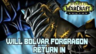 will bolvar fordragon return in legion world of warcraft legion