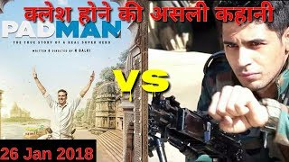 Padman VS Aiyaary Big Clash On 26 January 2018 ! Akshay Kumar! Sidharth Malhotra