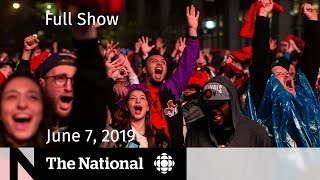 The National for June 7 2019 — Goop in Canada Raptors Hollywood Boycotts Georgia