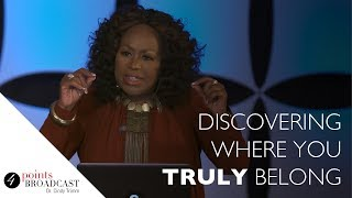 Discovering Where You Truly Belong | Dr. Cindy Trimm | The 8 Stages of Spiritual Maturation