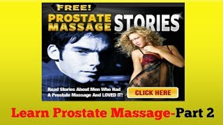 Repeat youtube video Prostate Massage Procedure-[HOW TO DO IT] Prostate Massage Video Series Part 2