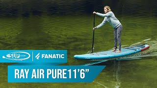 Fanatic 11ft 6 Ray Air Pure - 2020 - Review