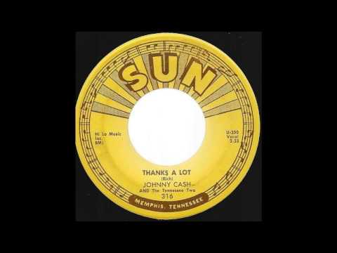 Johnny Cash - Thanks A Lot - '59 Rockabilly on Sun label