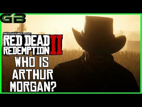 Red Dead Redemption 2 - Who is Arthur Morgan?